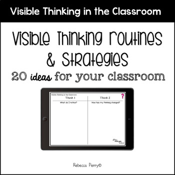 Visible Thinking - Strategies & Routines - Ideas for your classroom!