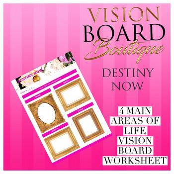 Vision Board DESTINY NOW's Worksheet - 4 Main Area Life Adjustments
