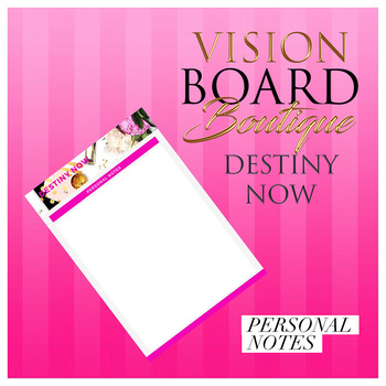 Vision Board DESTINY NOW's Worksheet - Personal Notes