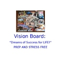 Vision Board:  Dreams for the Future PREP AND STRESS FREE