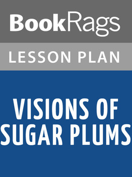 Visions of Sugar Plums Lesson Plans