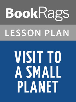 Visit to a Small Planet Lesson Plans