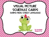 Visiual Picture Schedule Cards (Frog Street)