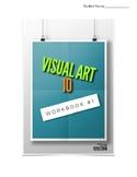 Visual Art 10 Workbook #1