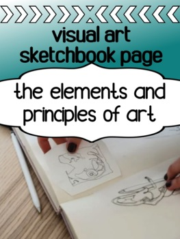 Visual Art - Elements and Principles of Art - Sketchbook page for high school