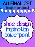 ART - Final major project - CPT (Shoe Design) - Inspiration Powerpoint