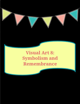 Visual Art: Symbolism and Remembrance