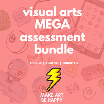 Visual Arts Assessment MEGA Bundle: Colors Test, Elements and Principles of Art