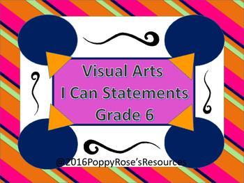 Visual Arts I Can Statements Grade 6