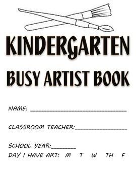 Visual Arts: Kindergarten Sketchbook or Busy Artist Book (