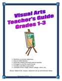 Visual Arts Teacher's Guide Grades 1-3