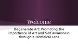 Visual Arts Unit: Degenerate Art: Encouraging students' art appreciation