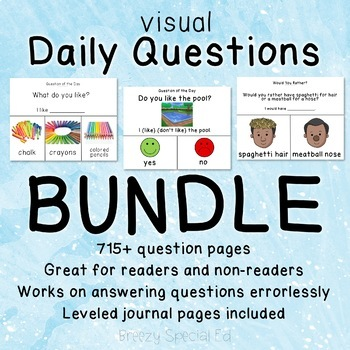 Visual Daily Questions BUNDLE! Over 700 questions for special education