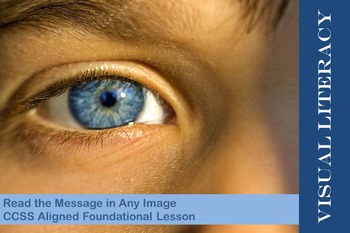 Visual Literacy: Read Any Image for Middle and High School