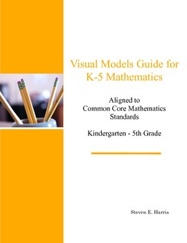 Visual Models Guide for K - 5 Mathematics by Steve's Math Store | TpT