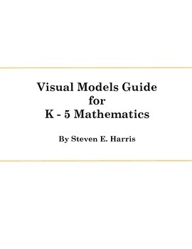 Visual Models Guide for K - 5 Mathematics
