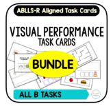 Visual Performance Task Card BUNDLE [ABLLS-R Aligned ALL B TASKS]