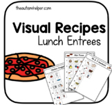 Visual Recipes for Special Education: Lunch Entrees