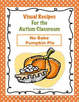 Visual Recipes for the Autism Classroom - No Bake Pumpkin Pie