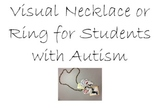Visual Ring or Necklace for Students with Autism