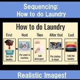 Visual Sequencing Real Pictures 4-5 Steps: How to do Laundry! Speech and SpEd