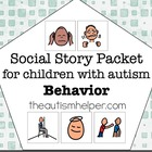 Visual Social Story Packet for Children with Autism: Behavior Set