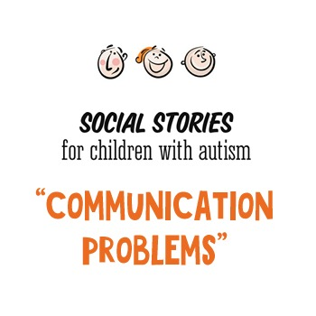 Visual Social Story Packet for Children with Autism: Communication Problems