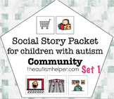 Visual Social Story Packet for Children with Autism: Community Set 1
