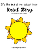 End of the School Year Social Story - Great for Autism Classroom and ESY!