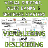 Visual Support, Word Banks, Sentence Starters for Visualizing & Describing