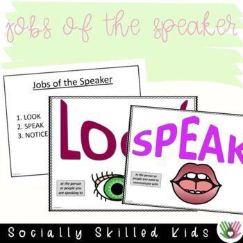 SOCIAL SKILLS Conversational Skills, Visuals {Jobs of Speaker & Listener}