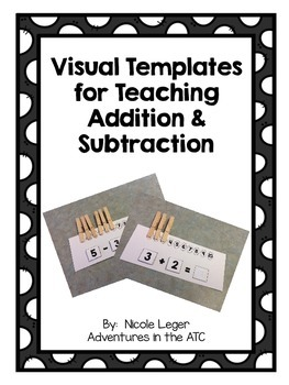 Visual Templates for Teaching Addition & Subtraction