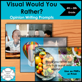 Visual Would You Rather opinion writing prompts