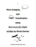 Visualization and Story Imaging using Bat Loves the Night