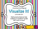 Visualize It!  Common Core Aligned 2nd Grade Math NBT.1 NBT.2 NBT.3