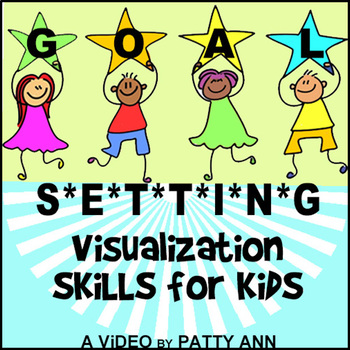 GOAL SETTING > ViSuALiZaTiOn SKiLLs for KiDs *ViDEO*  = FUN 4 ALL Ages!