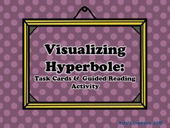 Visualizing Hyperbole: Task Cards & Guided Reading Activity