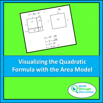 Algebra:  Visualizing the Quadratic Formula with the Area Model