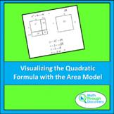 Visualizing the Quadratic Formula with the Area Model