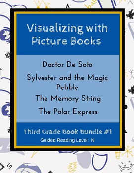 Visualizing with Picture Books (Third Grade Book Bundle #1) CCSS