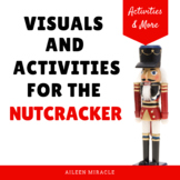 Nutcracker Music Activities: Visuals and Activities for th