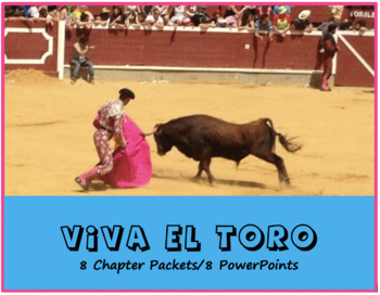 8 Viva El Toro Chapter Packets, 8 Power Points, & Final Activity