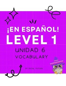 ¡En español! Level 1, Unidad 6 Vocabulary