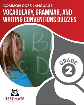 Vocab, Grammar, and Writing Conventions Quizzes, Grade 2 (Common Core Language)