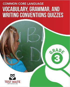 Vocab, Grammar, and Writing Conventions Quizzes, Grade 3 (Common Core Language)