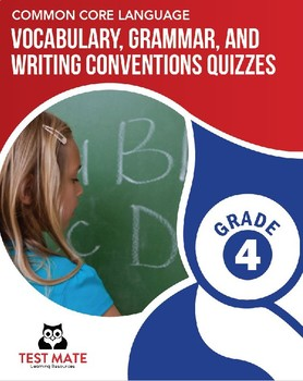 Vocab, Grammar, and Writing Conventions Quizzes, Grade 4 (Common Core Language)