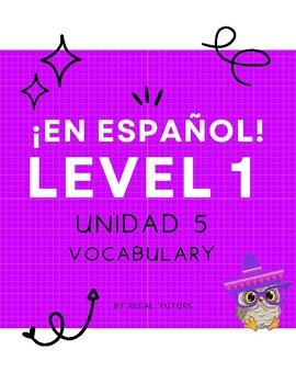 ¡En español! Level 1, Unidad 5 Vocabulary
