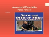 Vocabualry for Aero and Officer Mike: Journey's Lesson 14