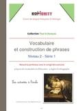 Vocabulaire, construction de phrases, élocution, orthograp