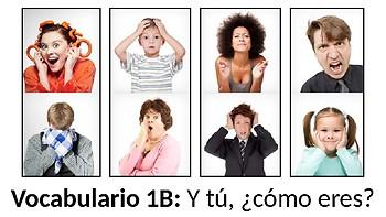 Vocabulary 1B - Y tú, ¿cómo eres? - Realidades 1 / Auténtico 1 - Personalities